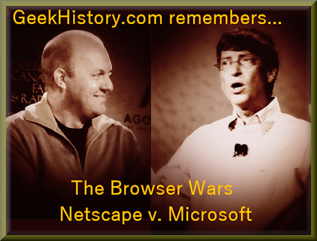 The Browsers Wars featured Marc Andreessen of Netscape versus Bill Gates of Microsoft