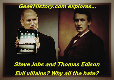 The myths and legends of evil villains Steve Jobs and Thomas Edison